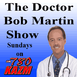 Doctor Bob Martin Show on 780 KAZM Sedona Northern Arizona